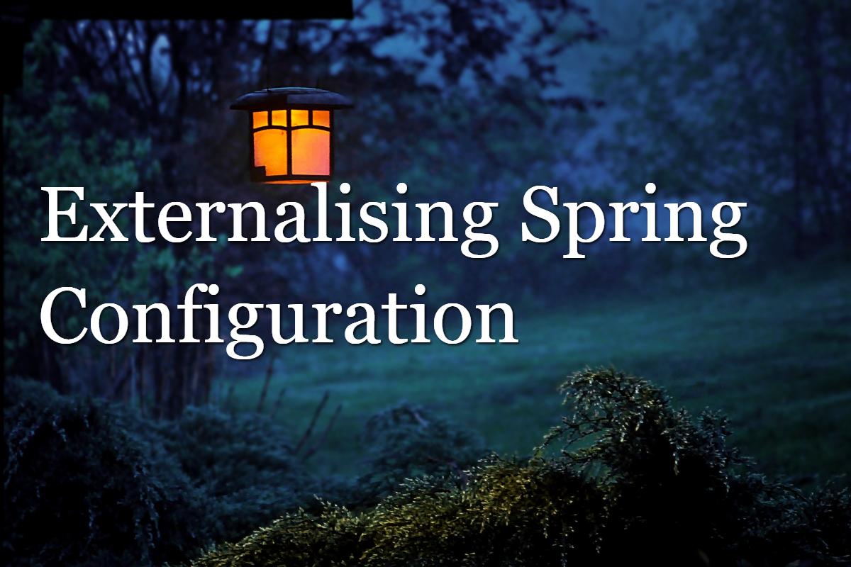 Externalising Spring Configuration