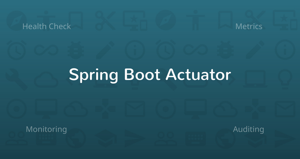 Health Checks, Metrics & More with Spring Boot Actuator