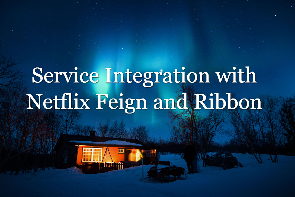 Service Integration with Netflix Feign and Ribbon